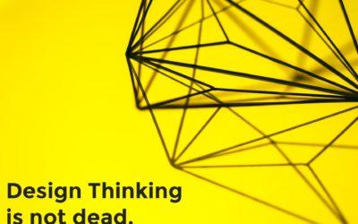 Design Thinking lebt!